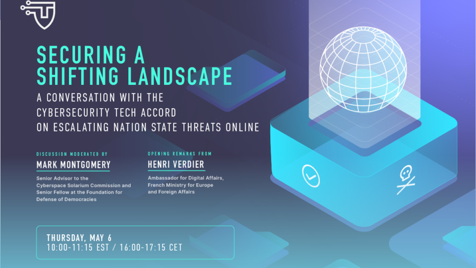 EVENT   Securing a Shifting Landscape: A conversation with the Cybersecurity Tech Accord